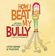 How I Beat My Bully: A story inspired by true events (Positive mindset series Book 4)