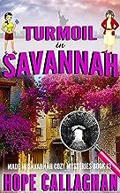 Turmoil in Savannah: A Made in Savannah Cozy Mystery (Made in Savannah Cozy Mysteries Series Book 13)