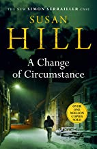 A Change of Circumstance: The new Simon Serailler novel from the million-copy bestselling author (Simon Serrailler Book 11)