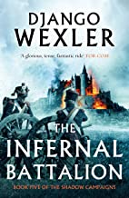 The Infernal Battalion (The Shadow Campaigns Book 5)