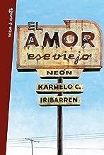 El amor, ese viejo neón: Antología poética (Spanish Edition)