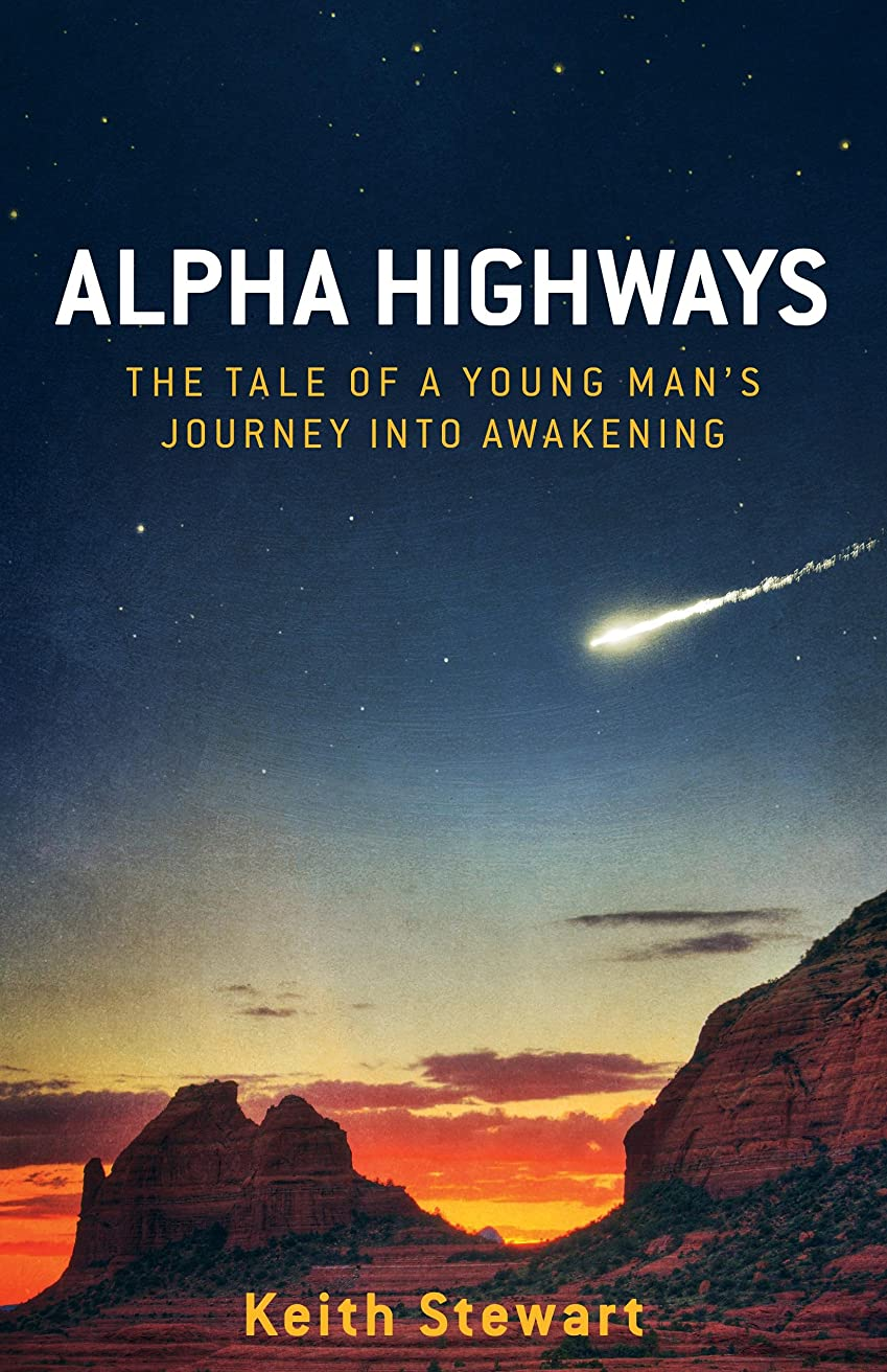 吹きさらしピュー無謀Alpha Highways:  The Tale of a Young Man's Journey into Awakening (English Edition)