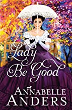 Lady Be Good (Lord Love A Lady Book 5)