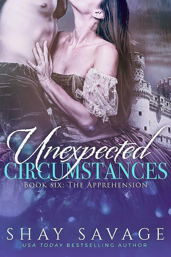 ポーン大胆角度The Apprehension: Unexpected Circumstances Book 6 (English Edition)