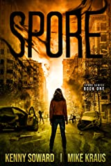 SPORE: Book 1 of the Spore Series: (A Thrilling Post-Apocalyptic Survival Thriller) Kindle Edition
