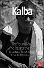 Kalba, the Young Man Who Resists the Gods (Faith and Traditions Book 4) (English Edition)