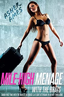 Mile-High Menage with the Brats: Taboo first time with the man of the house & a flight attendant in an MFF threesome