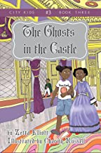 The Ghosts in the Castle (City Kids Book 3)