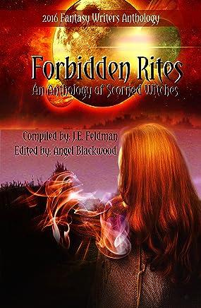 Forbidden Rites: Fantasy Writers Anthology (English Edition)