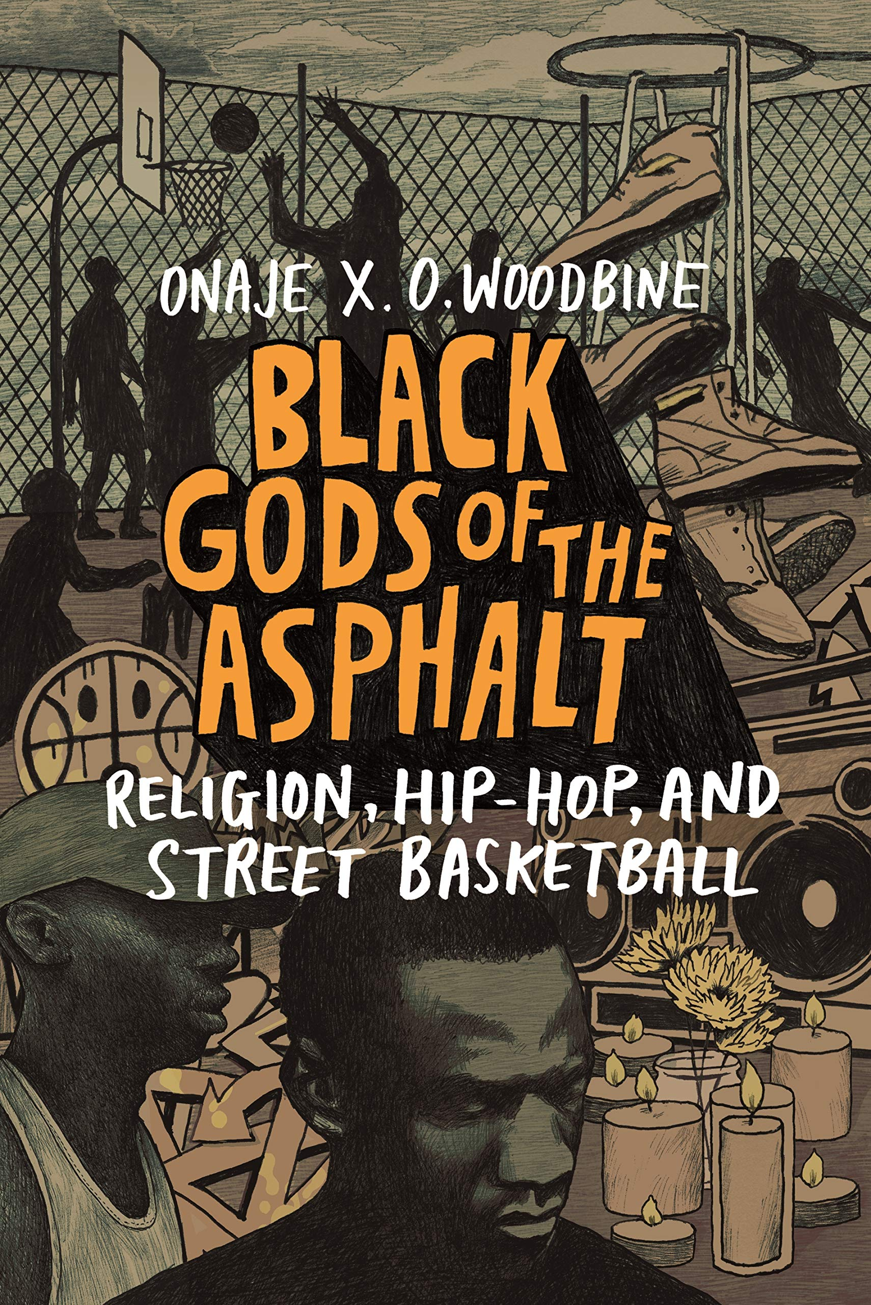Image OfBlack Gods Of The Asphalt: Religion, Hip-Hop, And Street Basketball (English Edition)