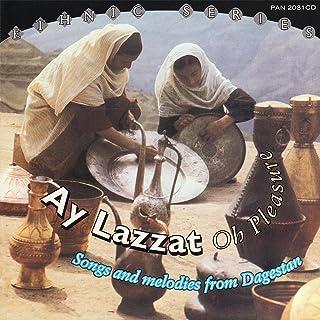Ay Lazzat (Oh Pleasure)