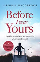 Before I Was Yours: An emotional roller coaster about love and family