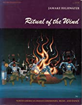 Ritual of the Wind: North American Indian Ceremonies, Music, and Dance