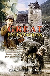 Great Expectations: The Thirteenth Novel By Charles Dickens And His Penultimate (Completed) Novel (With Original Illustrat...