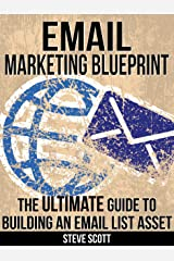 Email Marketing Blueprint - The Ultimate Guide to Building an Email List Asset Kindle Edition