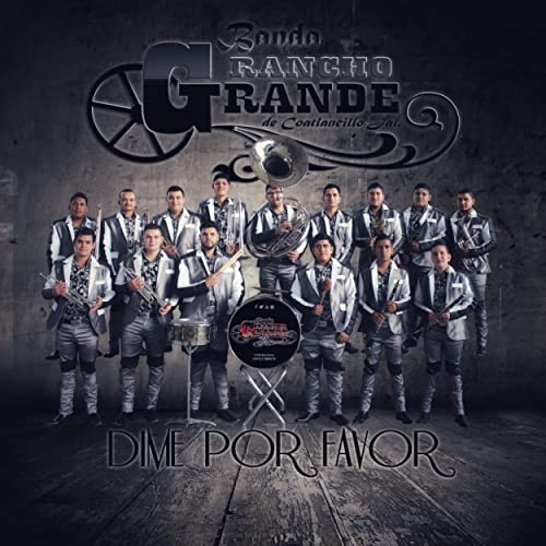 Dime por Favor by Banda Rancho Grande de Coatlancillo on Amazon