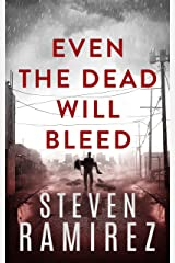 Even The Dead Will Bleed: Book Three of Tell Me When I'm Dead Kindle Edition