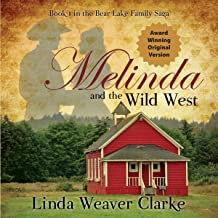 Melinda and the Wild West: The Award Winning Original Version: A Family Saga in Bear Lake, Idaho Series, Book 1