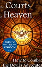 The Courts of Heaven: How to Combat the Devil's Advocates