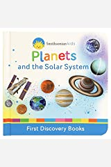 Planets and the Solar System (Smithsonian Kids First Discovery Books) Board book