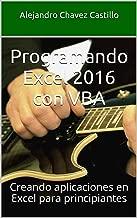 Programando Excel 2016 con VBA: Creando aplicaciones en Excel para principiantes (Spanish Edition)