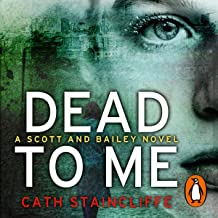 Dead to Me: A Scott and Bailey novel