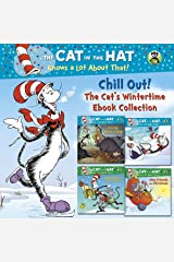 Chill Out! The Cat's Wintertime Ebook Collection (Dr. Seuss/Cat in the Hat): A Reindeer's First Christmas; New Friends for Christmas; A Long Winter's Nap; Flight of the Penguin (Pictureback(R)) Kindle Edition