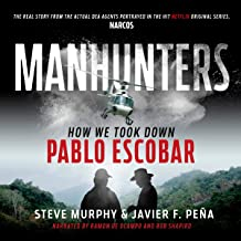 Manhunters: How We Took Down Pablo Escobar, the World's Most Wanted Criminal