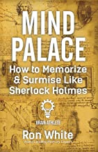 Mind Palace – How to Memorize & Surmise Like Sherlock Holmes
