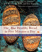 New Healthy Bread in Five Minutes a Day: Revised and Updated with New Recipes