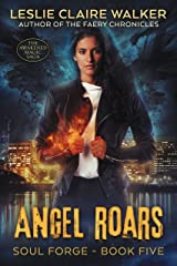 Angel Roars: The Awakened Magic Saga (Soul Forge Book 5) Kindle Edition