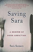 Saving Sara: A Memoir of Food Addiction