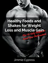 Healthy Foods and Shakes for Weight Loss And Muscle Gain