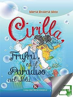 Cirilla, Frufrù, ed il paradiso nel blu (Italian Edition)