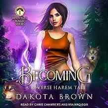 Becoming: A Reverse Harem Tale (Mountain Magic, Book 1)