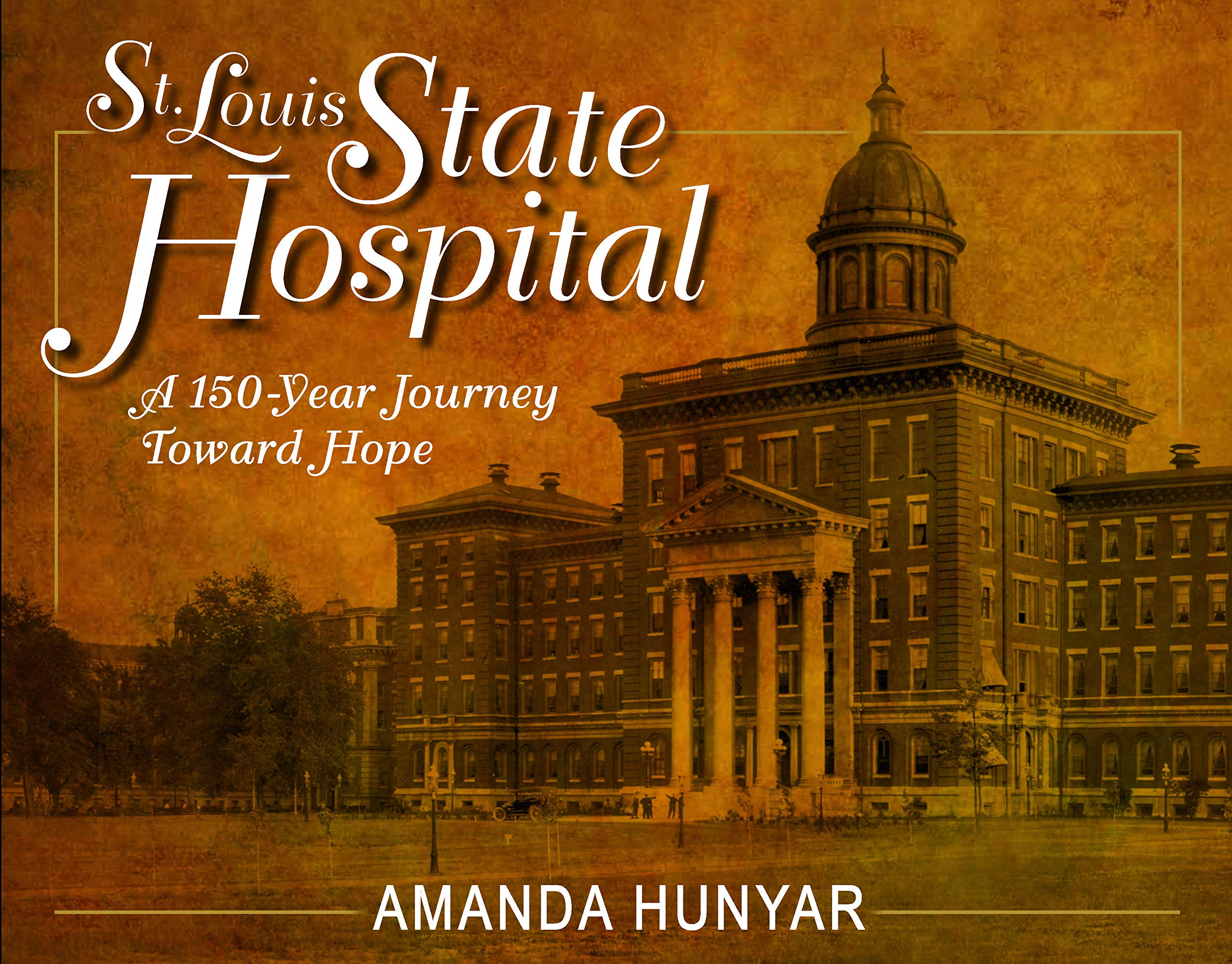 Download St. Louis State Hospital: A 150-Year Journey Toward Hope 