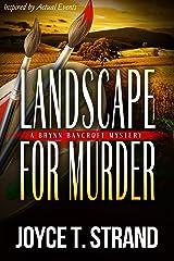 Landscape for Murder: A Brynn Bancroft Mystery Kindle Edition