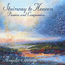 Stairway to Heaven: Passion & Compassion