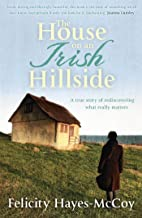 The House on an Irish Hillside: When you know where you've come from, you can see where you're going (English Edition)