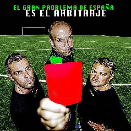 El gran problema de España es el arbitraje [Explicit] de Monoxido en Amazon Music - Amazon.es