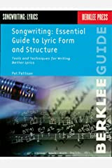 Songwriting: Essential Guide to Lyric Form and Structure: Tools and Techniques for Writing Better Lyrics (Songwriting Guides) Kindle Edition