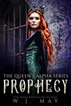 Prophecy: Fae Fairy Paranormal YA/NA Shifter Vampire Romance (The Queen's Alpha Series Book 7)
