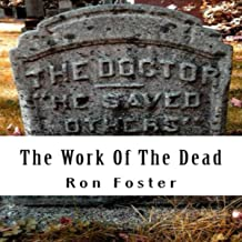 The Work of the Dead: A Post Apocalyptic Prepper Fiction Series: Aftermath Survival, Book 1