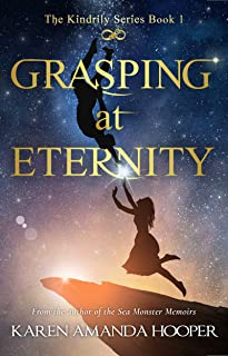 GRASPING AT ETERNITY (The Kindrily Book 1)
