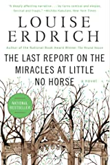 The Last Report on the Miracles at Little No Horse: A Novel Kindle Edition