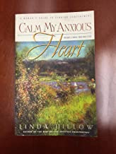 Calm My Anxious Heart by Dillow, Linda [Paperback]