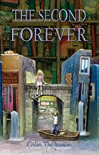 The Second Forever (How to Live Forever)