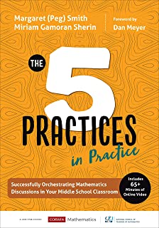 The Five Practices in Practice [Middle School]: Successfully Orchestrating Mathematics Discussions in Your Middle School Classroom (Corwin Mathematics Series)