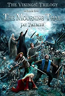 The Mourning Trail (The VIKINGS! Trilogy Book 2) (English Ed