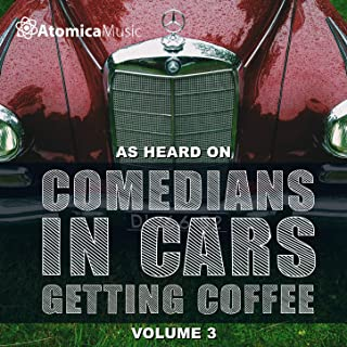 As Heard on Comedians In Cars Getting Coffee, Vol. 3